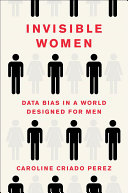 link to Invisible women : data bias in a world designed for men in the TCC library catalog