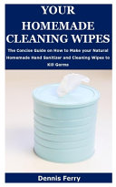 Your Homemade Cleaning Wipes