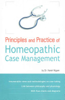 Principles and Practice of Homeopathic Case Management Book