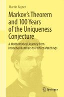 Markov's Theorem and 100 Years of the Uniqueness Conjecture