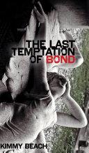 The Last Temptation of Bond