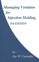 Managing Variation for Injection Molding, 3rd Edition