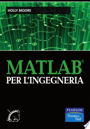 Download Matlab per l'ingegneria Free Books - Dlebooks.net