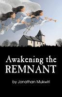 Awakening the Remnant