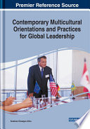 Contemporary Multicultural Orientations and Practices for Global Leadership