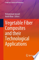 Vegetable Fiber Composites and their Technological Applications
