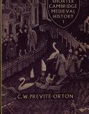 Cambridge Medieval History, Shorter: Volume 1, The Later Roman Empire to the Twelfth Century ebook