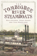 The Tombigbee River Steamboats: Rollodores, Dead Heads and Side-Wheelers Pdf/ePub eBook