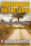 Murderess on the Loose  The 1922 Hammer Wrath of Clara Phillips  A Historical True Crime Short