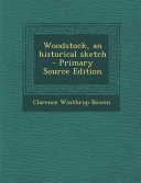 Woodstock  an Historical Sketch   Primary Source Edition