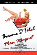 Become a Total Man Magnet