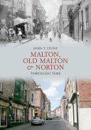 Malton, Old Malton And Norton Through Time