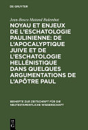 Pdf Noyau et enjeux de l'eschatologie paulinienne: De l'apocalyptique juive et de l'eschatologie hellénistique dans quelques argumentations de l'Apôtre Paul Telecharger