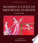 Women's Lives in Medieval Europe  : A Sourcebook