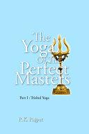 The Yoga of the Perfect Masters  Part I   Trishul Yoga