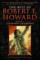 The Best of Robert E  Howard  Crimson shadows