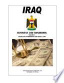 Iraq Business Law Handbook Volume 1 Strategic Information And Basic Laws