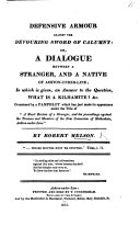 """Defensive armour against the devouring sword of calumny: or, a dialogue between a stranger, and a native of Ashton-under-Line; in which is given, an answer to the question, What is a Kilhamite? &c. Occasioned by a pamphlet ... under the title of """"A short review of a Stranger, and his proceedings against the Trustees and Members of the New Connexion of Methodists, Ashton-under-Line."""""""