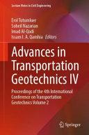 Advances in Transportation Geotechnics IV