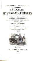 Mélanges hydrographiques, ou, Recueil de documents relatifs à l'hydrographie et ̀la navigation