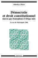 Démocratie et droit constitutionnel dans les pays francophones d'Afrique noire. Le cas du Mali depuis 1960