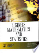Topics in Business Mathematics and Statistics