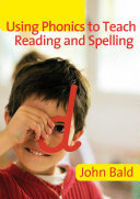 Using Phonics to Teach Reading   Spelling