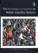 The Routledge Companion to British Media History