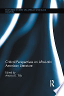 Critical Perspectives on Afro Latin American Literature