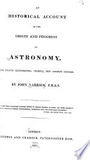 An Historical Account Of The Origin And Progress Of Astronomy