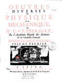 Oeuvres diverses de physique et de méchanique de MM C. & P. Perrault,... divisées en 2 volumes...