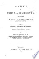 Elements of Practical Construction  for the Use of Students in Engineering and Architecture