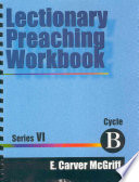 Lectionary Preaching Workbook  Series VI  Cycle B