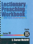 Lectionary Preaching Workbook, Series VI, Cycle B