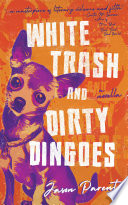 White Trash and Dirty Dingoes Book