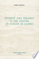 Kingship and Tyranny in the Theater of Guillen de Castro