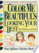 """Color Me Beautiful's Looking Your Best: Color, Makeup and Style"" by Mary Spillane, Christine Sherlock"
