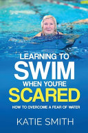 Learning To Swim When You re Scared
