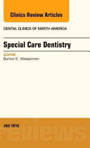 Special Care Dentistry  an Issue of Dental Clinics of North America