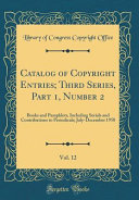 Catalog Of Copyright Entries Third Series Part 1 Number 2 Vol 12
