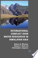 International Conflict Over Water Resources In Himalayan Asia Book PDF