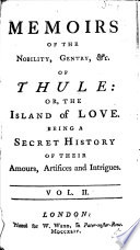 Memoirs of the Nobility  Gentry  c  of Thule  or  the Island of Love  being a secret history of their amours  artifices and intrigues   With a dedication signed Fantosme   MS  notes  by W  Cole