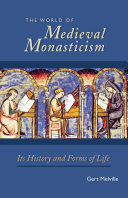 The World of Medieval Monasticism Book