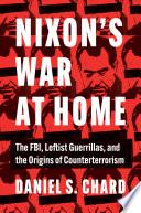 Nixon s War at Home