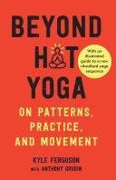 Beyond Hot Yoga