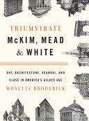 Triumvirate: McKim, Mead & White Pdf/ePub eBook
