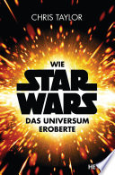 Wie Star Wars das Universum eroberte