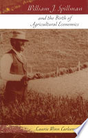 William J Spillman And The Birth Of Agricultural Economics