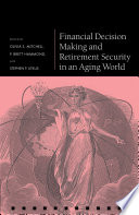 Financial Decision Making and Retirement Security in an Aging World