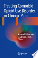 Treating Comorbid Opioid Use Disorder in Chronic Pain
